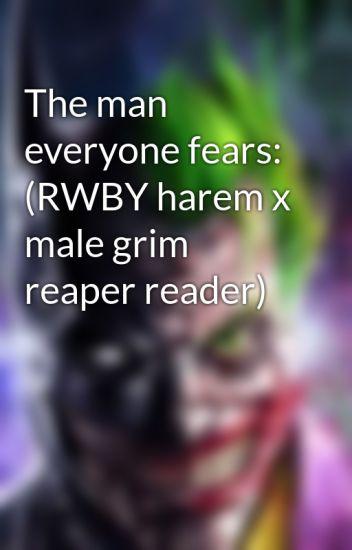 The man everyone fears: (RWBY harem x male grim reaper