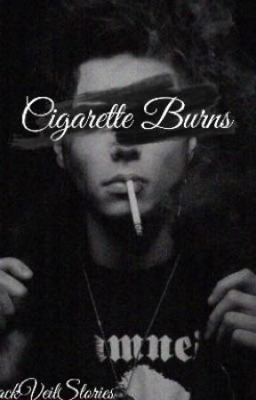 Cigarette Burns by BlackVeilStories
