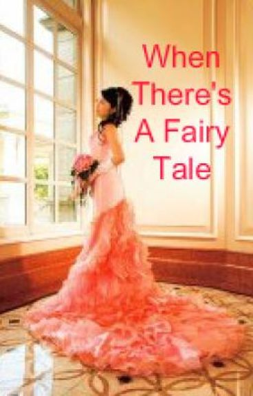 When There's A Fairy Tale