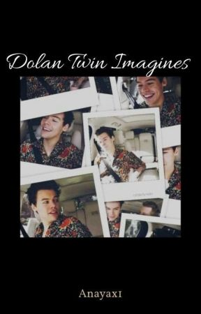 Dolan Twin Imagines I ♡ by anayax1