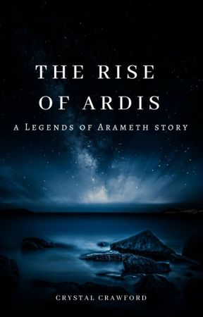 The Rise of Ardis [COMPLETED] by CCrawfordWriting