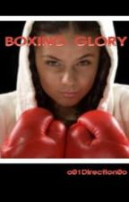 Boxing Glory by o01Direction0o