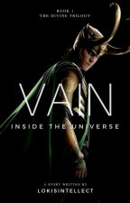 Vain | Inside the Universe by lokisintellect