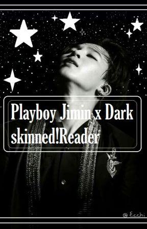 Playboy Jimin x Dark skinned!Reader (ONE-SHOT) by _SugarKookies_