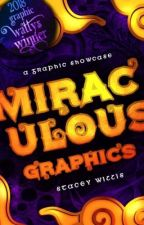 Miraculous Graphics by MIRACULOUSNESS