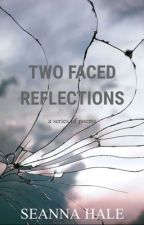 Two Faced Reflections  by Seanna-Hale