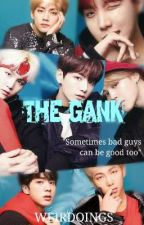 The GANK (BTS F.F)  by Weirdoings