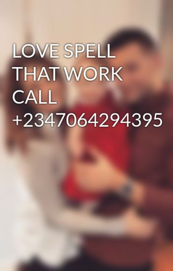 LOVE SPELL THAT WORK CALL +2347064294395 - Miller Moore