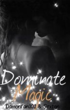 Dominate Magic by magiclust