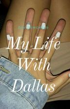 My Life With Dallas❤💪 (ff.) by DavidSmoke69