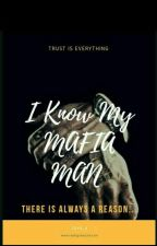 I KNOW My MAFIA Man by Zoya_A