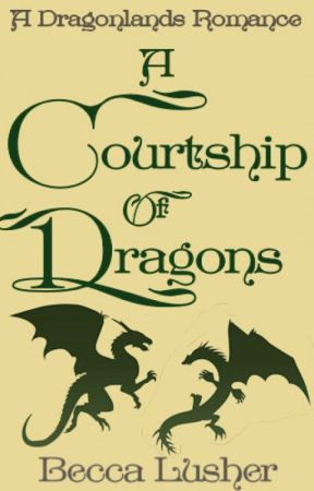 A Courtship of Dragons by starlightmagpie