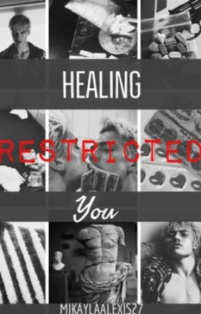 Healing You 🚫Restricted🚫 by mikaylaalexis27