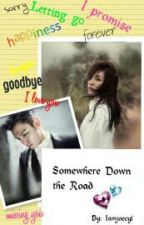 Somewhere Down the Road by lovetopdara