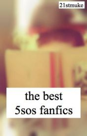 the best 5sos fanfics by chappedllps