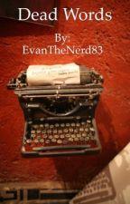 Dead Words  by EvanTheNerd83