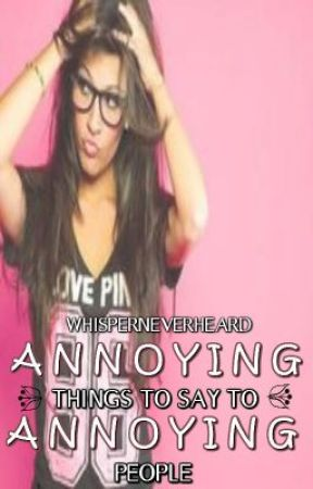 Annoying Ways to Annoy Annoying People - Wattpad