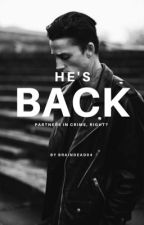 He's Back by nutellaaddict04