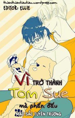Đọc truyện [Khoát xuyên] Vì trở thành Tom Sue mà phấn đấu