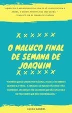 O Maluco Fim de Semana de Joaquim by LucasGSLopes