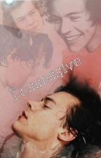 Possessive// H.S by EmmyYmme