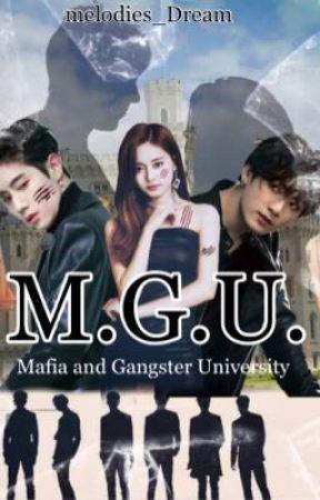 M.G.U-Mafia Gangster University (Revising) by RichellMontero9
