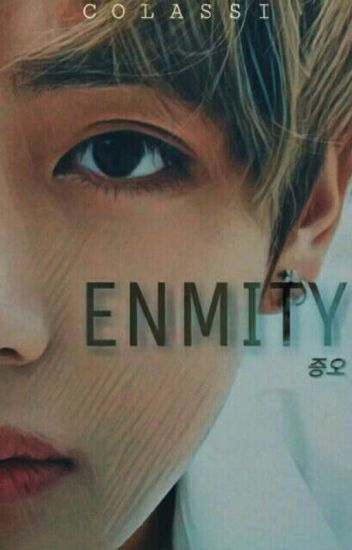 Enmity 증오 [Kth]