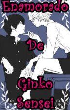 Enamorado De Ginko-Sensei by Ofelia_Luciel