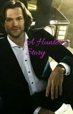 A Hunter's Story Sam Winchester x reader by cmatmic3314