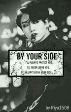 By your side | BTS JUNGKOOK FF by Riya1508