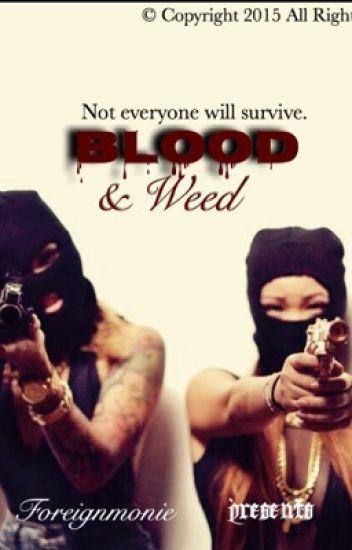 Blood & Weed