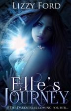 Elle's Journey (Book I, Foretold Trilogy) by LizzyFord