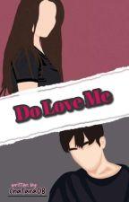 Do Love Me (YongSeo FanFic) by ChaTara08