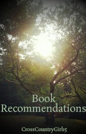 Book Recommendations by CrossCountryGirl15