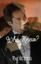 Who Knew? (Tony Stark X Reader) by squrriel79