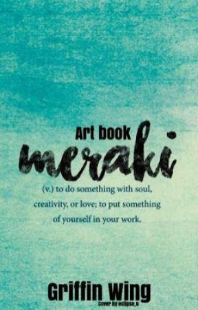 Meraki (an art book) by GriffinWing