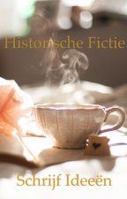 HISTORISCHE FICTIE; SCHRIJF IDEEËN by Diekje