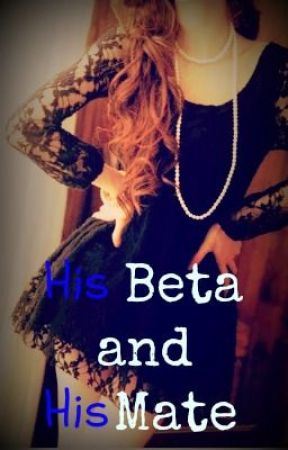 His Beta and His Mate by gracenow