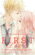 First Love 《初恋》| Cell Phone Novel by SakunaS