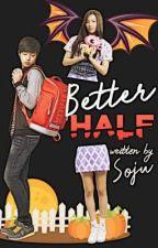 Better Half by Kuya_Soju