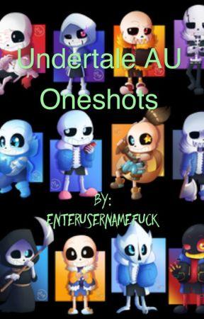 Undertale / AU oneshots - Underfell Sans X FEM! Reader - Wattpad