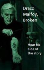 Draco Malfoy, Broken by jschulte