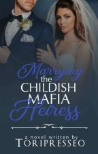 Marrying The Childish Mafia Heiress 2 by Santileces_04