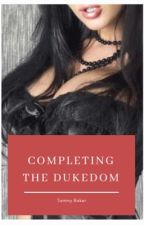 Completing the Dukedom by Tambak34
