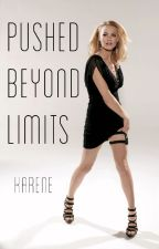 pushed beyond limits by karelessness