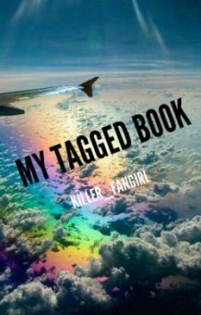 My Tagged Book by KILLER_FANGIRL