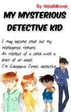 My Mysterious Detective Kid by xAshAshBaby