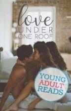 Love Under One Roof by natashahills