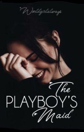 Playboy's Maid by worldgirlalways