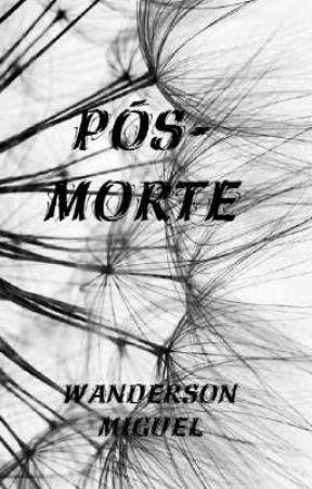 Pós-Morte by wanderson_miguel